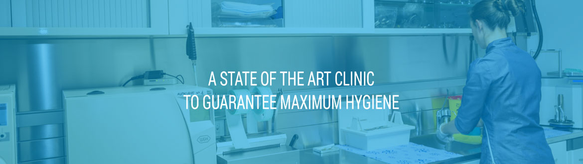 a state of the art clinic to guarantee maximum hygiene