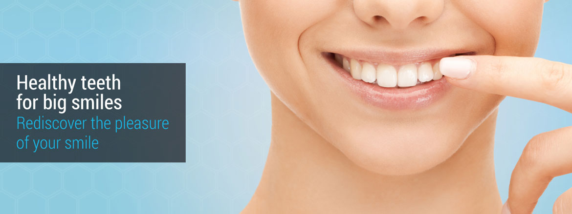 Healthy teeth for big smiles - Rediscover the pleasure of your smile